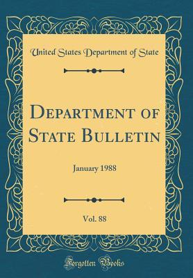 Department of State Bulletin, Vol. 88: January 1988