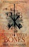 Blood, Teeth & Bones (The Harmatia Cycle #2.1)