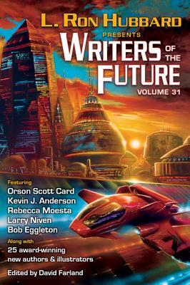 Writers of the Future Volume 31: The Best New Science Fiction and Fantasy of the Year