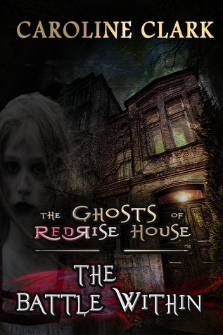 The Battle Within (The Ghosts of RedRise House #2)