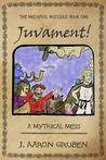 Juvament!: A Mythical Mess (Medieval Muddles, #1)