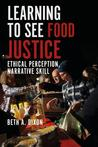 Food Justice and Narrative Ethics: Reading Stories for Ethical Awareness and Activism