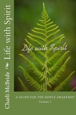 life-with-spirit-a-guide-for-the-newly-awakened