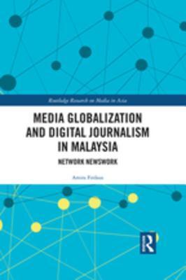Media Globalization and Digital Journalism in Malaysia: Network Newswork