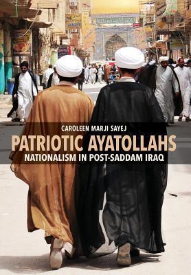Patriotic Ayatollahs: Nationalism in Post-Saddam Iraq