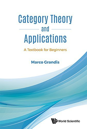 Category Theory and Applications:A Textbook for Beginners
