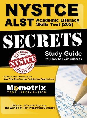 Nystce Alst Academic Literacy Skills Test (202) Secrets Study Guide: Nystce Exam Review for the New York State Teacher Certification Examinations