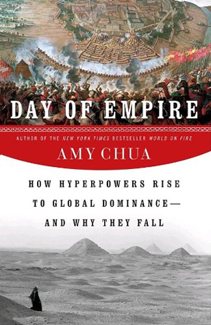 Day Of Empire How Hyperpowers Rise To Global Dominanceand Why They