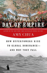 Day of Empire: How Hyperpowers Rise to Global Dominance—and Why They Fall
