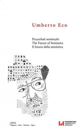 Przyszłość semiotyki The Future of Semiotics. Il futuro della semiotica