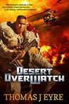 Desert OverWatch: Death stalks the Iraqi desert in the build up to the Persian Gulf War. (Codename Orcus Book 1)