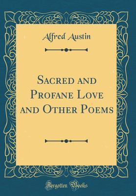 Sacred and Profane Love and Other Poems