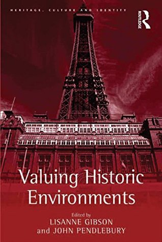 Valuing Historic Environments (Heritage, Culture and Identity)