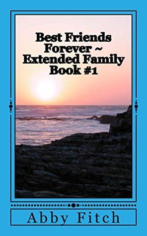 Best Friends Forever ~ Extended Family
