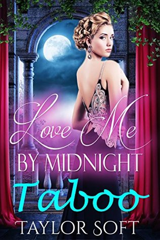 Love Me By Midnight TABOO: FIRST TIME VIRGIN BOOKS DARK ROUGH FORCED MENAGE EXPLICIT BDSM MMF Free spirited, Reluctant MILF Inexperienced Slave Naughty Wife Hard DADDY, Dirty, Filthy, Bundle Stories
