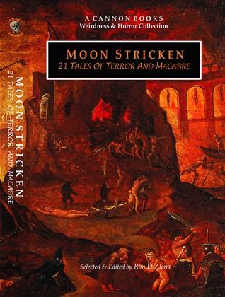 Moon Stricken - 21 Tales of Terror and Macabre