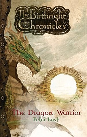 The Dragon Warrior (The Birthright Chronicles Book 3)