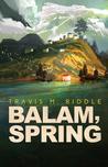 Balam, Spring