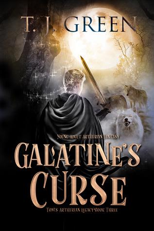 Galatine's Curse (Tom's Arthurian Legacy, #3)