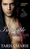 Impossible Attraction (Deadly, #1)