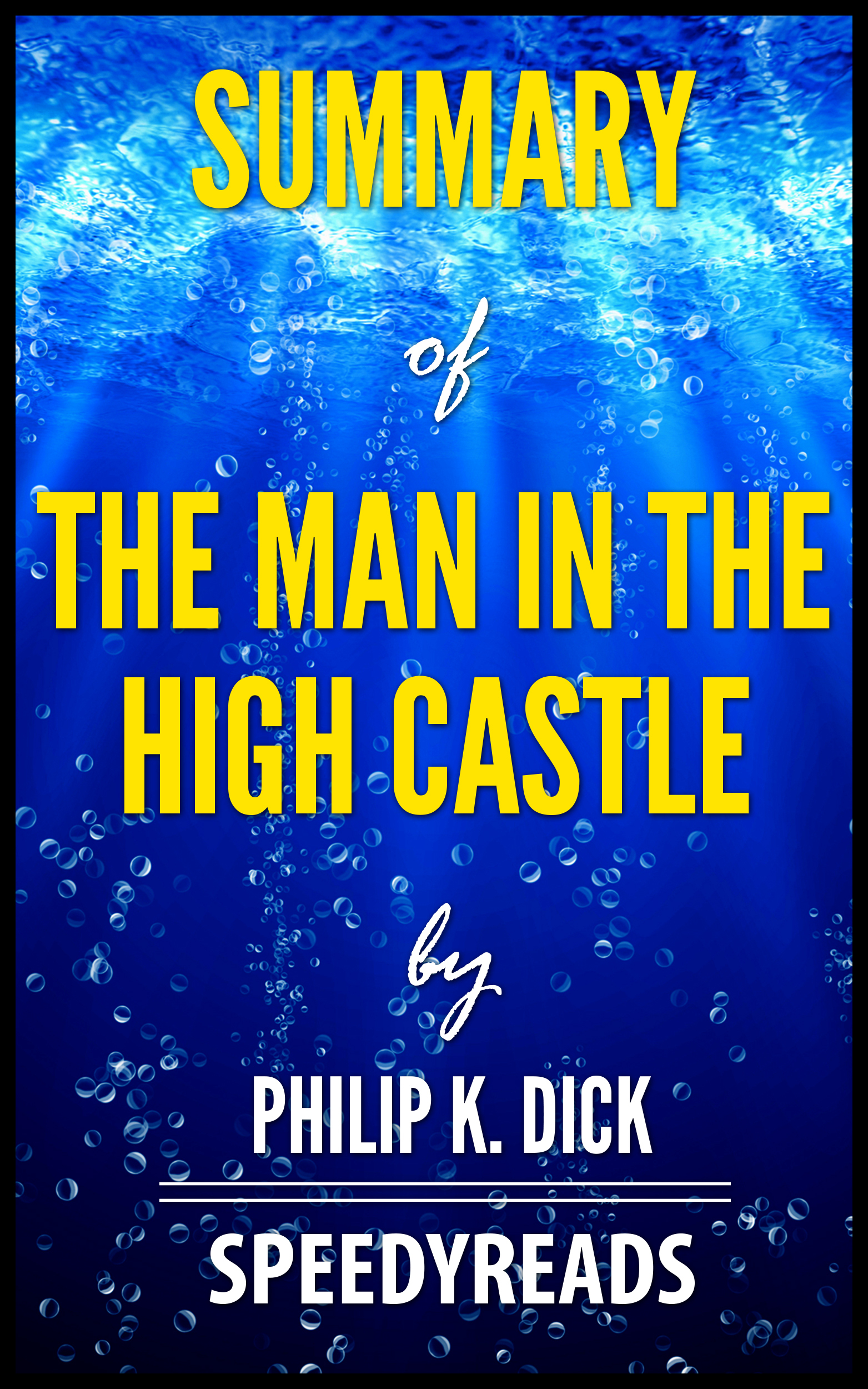 Summary of The Man In The High Castle by Philip K. Dick