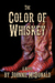 The Color of Whiskey