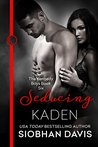 Seducing Kaden