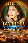 A Flare Of Sorrow (Jaylior, #3)