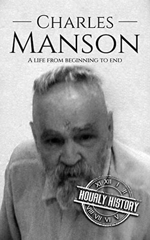Charles Manson: A Life From Beginning to End