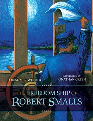 The Freedom Ship of Robert Smalls by Louise Meriwether