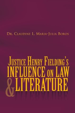 Justice Henry Fielding's Influence On Law And Literature