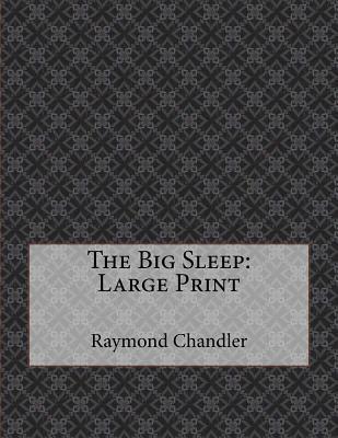 The Big Sleep: Large Print
