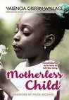Motherless Child by Valencia Griffin-Wallace