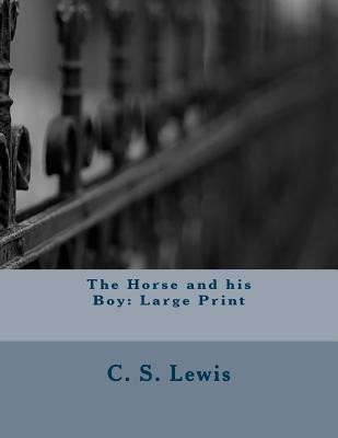 The Horse and His Boy: Large Print