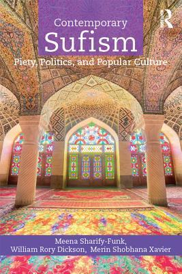 Contemporary Sufism: Piety, Politics, and Popular Culture
