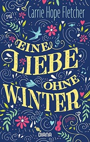Eine Liebe ohne Winter by Carrie Hope Fletcher
