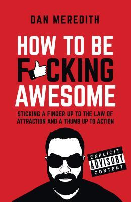 How to Be F*cking Awesome