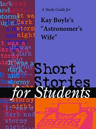 """A Study Guide for Kay Boyle's """"Astronomer's Wife"""""""
