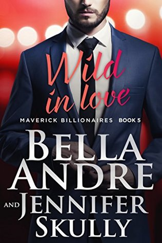 Wild In Love (The Maverick Billionaires)