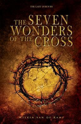 The Seven Wonders of the Cross by Wilkin van de Kamp