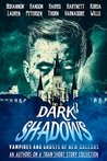 Dark Shadows: Vampires and Ghosts of New Orleans (An Authors on a Train Short Story Collection)