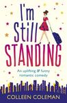 I'm Still Standing: An Uplifting and Funny Romantic Comedy