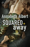 Squared Away by Annabeth Albert