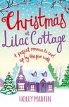 Christmas at Lilac Cottage: A Perfect Romance to Curl Up by the Fire with