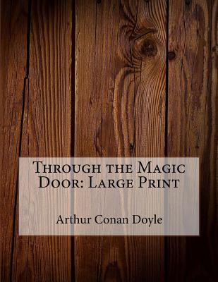 Through the Magic Door: Large Print