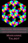 Critical Reasoning: A Romp Through the Foothills of Logic for the Complete Beginner