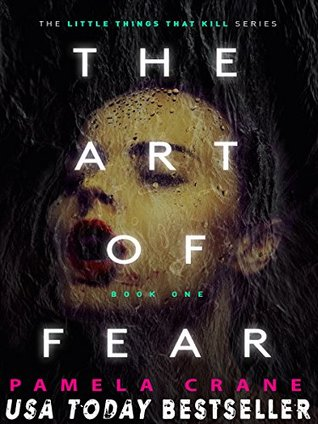 The Art of Fear (The Little Things That Kill, #1)