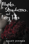 Maples, Strawberries and Fairy Tales (Leaves of a Maple, #3.5) by Haley Jenner