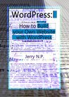 WordPress: How to Build your Own Website with WordPress for Beginners