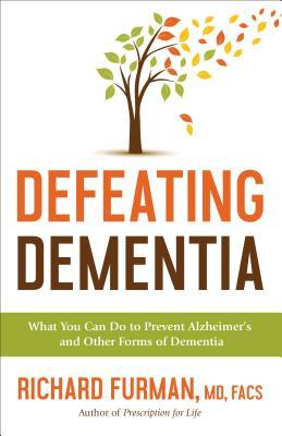 Defeating Dementia by Richard Furman